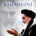 Khomeini-Il rivoluzionario di Dio