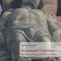 Resurrexit Dominus. Andrea Mantegna e la storia di Zarlino