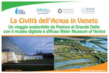 LA CIVILTÀ DELL'ACQUA IN VENETO. UN VIAGGIO SOSTENIBILE DA PADOVA AL GRANDE DELTA CON IL MUSEO DIGITALE E DIFFUSO WATER MUSEUM OF VENICE