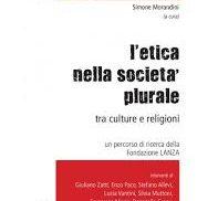 L'ETICA NELLA SOCIETÀ PLURALE. Tra culture e religioni