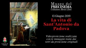 La vita di Sant'Antonio da Padova – Esposizione e videoproiezione al Museo del PRECINEMA