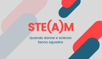 Ste(a)m – Quando donne e scienza fanno squadra