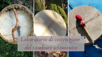 Laboratorio di costruzione del tamburo sciamanico