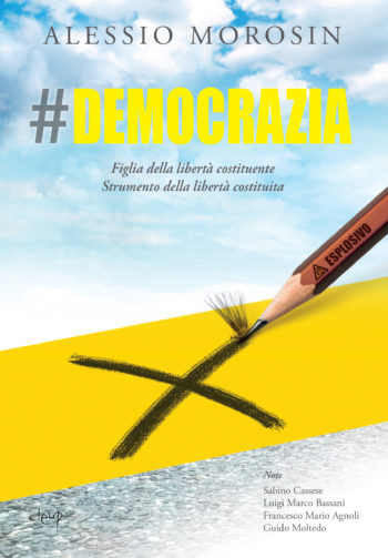 DEMOCRAZIA. Figlia della libertà costituente. Strumento della libertà costituita.