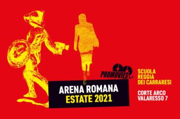 Le nuove iniziative e i nuovi percorsi culturali curati dalla Promovies per  ARENA ROMANA ESTATE 2021!