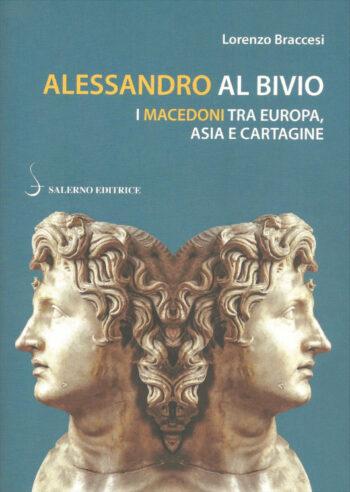 """Presentazione del libro di Lorenzo Braccesi """"Alessandro al bivio. I Macedoni tra Europa, Asia e Cartagine"""""""