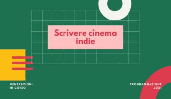 """Scrivere cinema """"indie"""""""